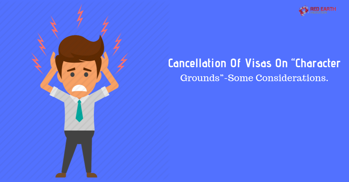 """Cancellation Of Visas On """"Character Grounds""""-Some Considerations."""